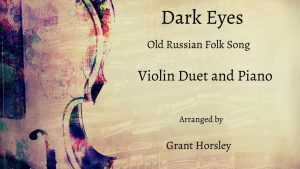 """Dark Eyes"" Old Russian Folk Tune- for Violin Duet and Piano"