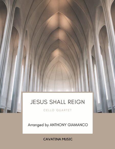 Jesus Shall Reign - cello quartet (cover page)
