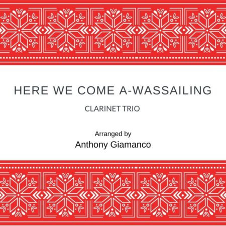 Here We Come A-Wassailing - clarinet trio