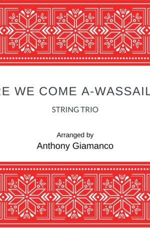 HERE WE COME A-WASSAILING – string trio