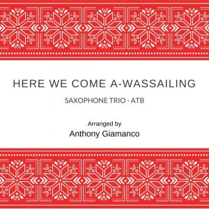 HERE WE COME A-WASSAILING – saxophone trio