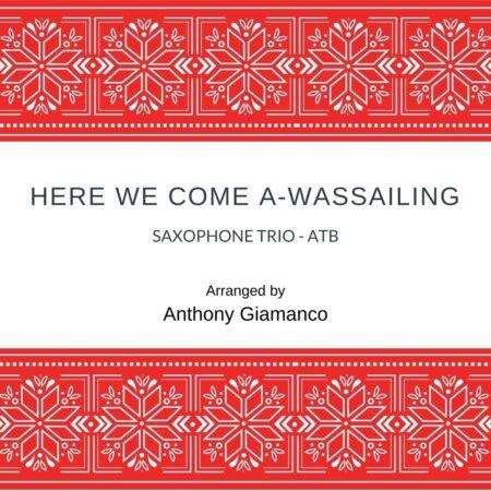 Here We Come A-Wassailing - sax trio