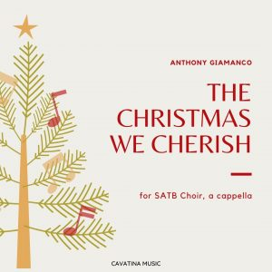 THE CHRISTMAS WE CHERISH – SATB choir, a cappella