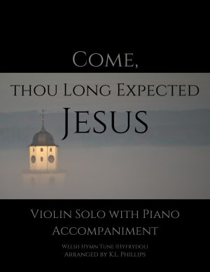 Come, Thou Long Expected Jesus – Violin Solo with Piano Accompaniment