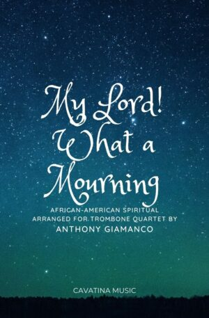 MY LORD! WHAT A MOURNING – trombone quartet