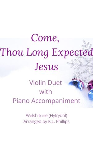 Come, Thou Long Expected Jesus – Violin Duet with Piano Accompaniment