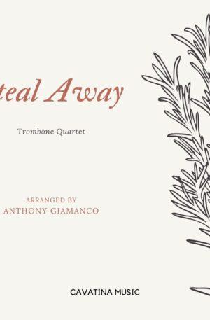 STEAL AWAY – trombone quartet