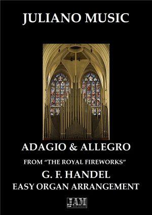"ADAGIO & ALLEGRO FROM ""THE ROYAL FIREWORKS"" (EASY ORGAN – C VERSION) – G. F. HANDEL"