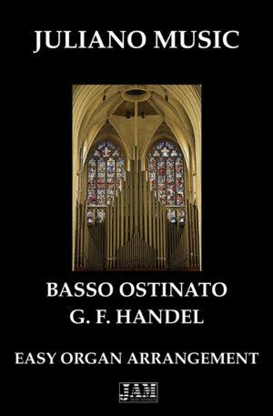 BASSO OSTINATO (EASY ORGAN – C VERSION) – G. F. HANDEL