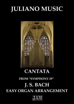 "CANTATA FROM ""SINFONIA 29"" (EASY ORGAN – C VERSION) – J. S. BACH"