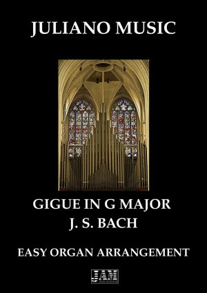 GIGUE IN G MAJOR (BWV 577) (EASY ORGAN – C VERSION) – J. S. BACH