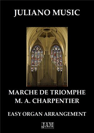 MARCHE DE TRIOMPHE (EASY ORGAN – C VERSION) – M. A. CHARPENTIER