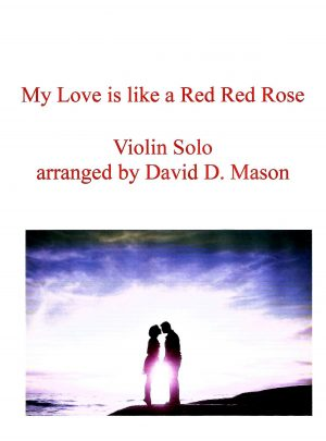 My Love is like a Red Red Rose -Violin Solo +Piano