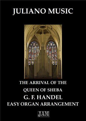 THE ARRIVAL OF THE QUEEN OF SHEBA (EASY ORGAN – C VERSION) – G. F. HANDEL