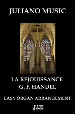 LA REJOUISSANCE (EASY ORGAN – C VERSION) – G. F. HANDEL