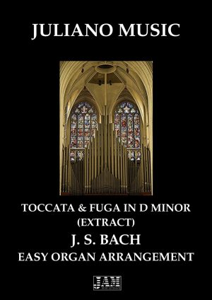 TOCCATA E FUGUE IN D MINOR (EXTRACT) ( EASY ORGAN) – J. S. BACH