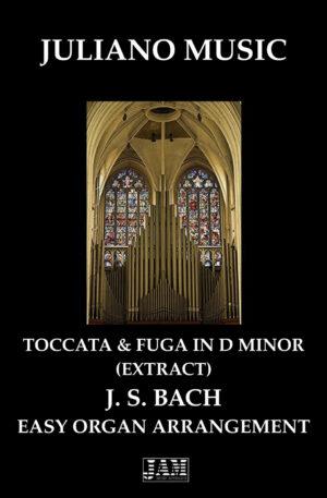 TOCCATA E FUGUE IN D MINOR (EXTRACT) ( EASY ORGAN) – J. S. BACH