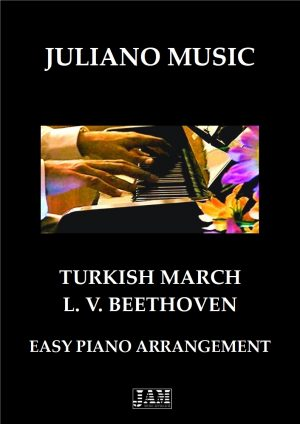 TURKISH MARCH (EASY PIANO – C VERSION) – L. V. BEETHOVEN