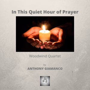 IN THIS QUIET HOUR OF PRAYER – woodwind quartet