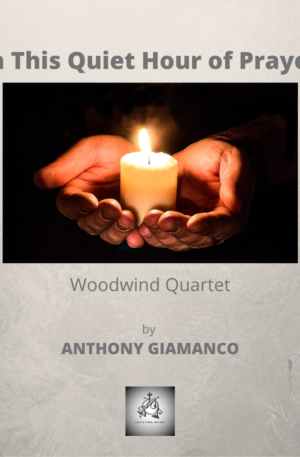 IN THIS QUIET HOUR OF PRAYER – woodwind quartet