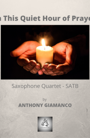 IN THIS QUIET HOUR OF PRAYER – saxophone quartet (SATB)