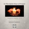 In This Quiet Hour of Prayer - sax quartet (cover pg.)