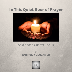 IN THIS QUIET HOUR OF PRAYER – sax quartet (AATB)