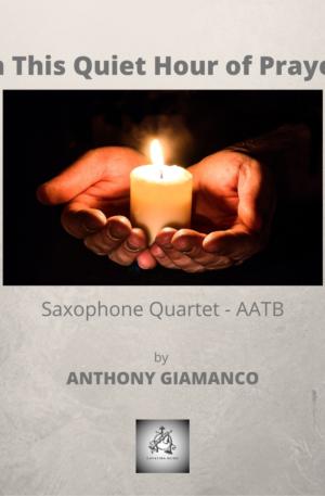 IN THIS QUIET HOUR OF PRAYER – sax quartet (AATB)