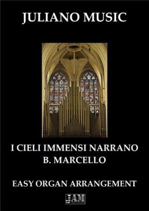 I CIELI IMMENSI NARRANO (EASY ORGAN – C VERSION) – B. MARCELLO