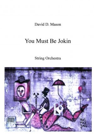 You Must Be Jokin – String Orchestra