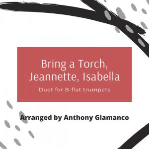 BRING A TORCH, JEANNETTE, ISABELLA – trumpet duet