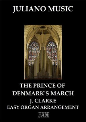 PRINCE OF DENMARK'S MARCH (EASY ORGAN – C VERSION) – J. CLARKE