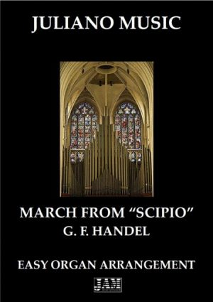 MARCH FROM SCIPIO (EASY ORGAN – C VERSION) – G. F. HANDEL