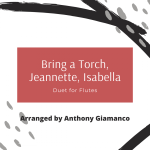 BRING A TORCH, JEANNETTE, ISABELLA – flute duet