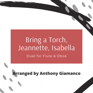 BRING A TORCH, JEANNETTE, ISABELLA – flute/oboe duet