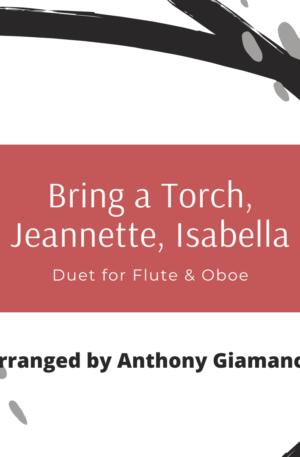 BRING A TORCH, JEANNETTE, ISABELLA – flute/oboe duet