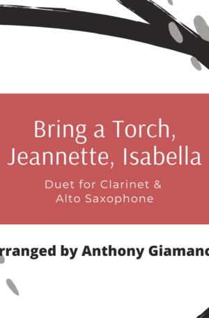 BRING A TORCH, JEANNETTE, ISABELLA – clarinet/alto sax duet