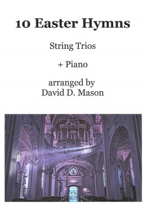 10 Easter Hymns for string Trio – Two Violins (Viola) Cello +Piano