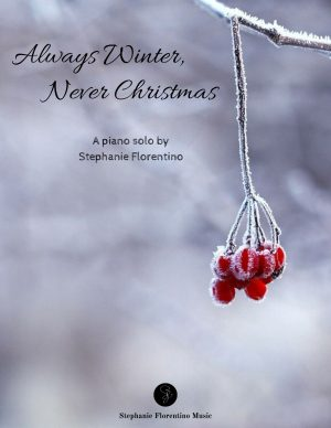 Always Winter, Never Christmas – piano solo