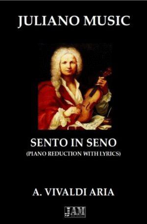 SENTO IN SENO (PIANO REDUCTION WITH LYRICS) – A. VIVALDI
