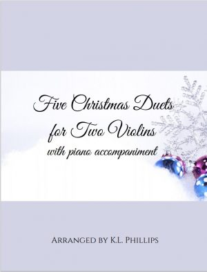 Five Christmas Duets for Two Violins with Piano Accompaniment