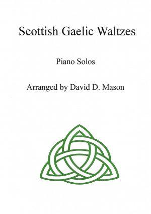 5 Scottish Gaelic Waltzes – Piano Solos