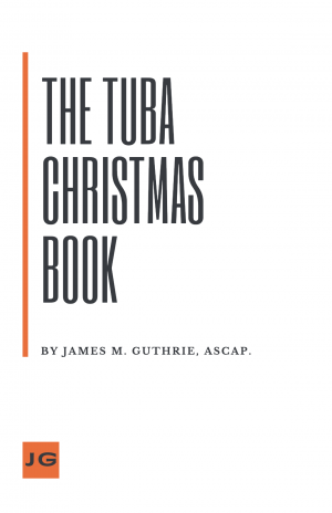 The Tuba Christmas Book – for Tuba Quartet/Choir