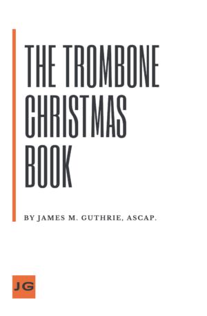 The Trombone Christmas Book – Trombone Quartet/Choir