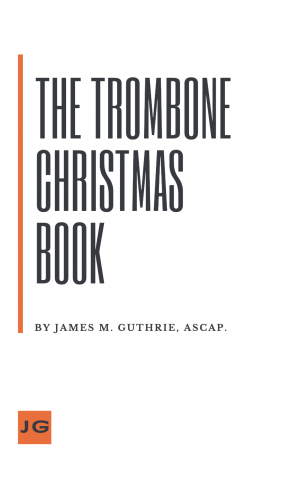 The Trombone Christmas Book – Trombone Quartet/Choir