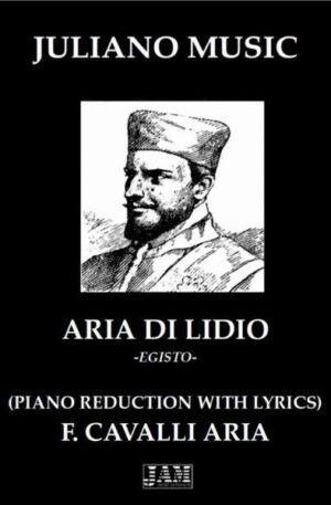 ARIA DI LIDIO (PIANO REDUCTION WITH LYRICS) – F. CAVALLI