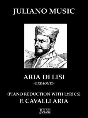 ARIA DI LISI (PIANO REDUCTION WITH LYRICS) – F. CAVALLI