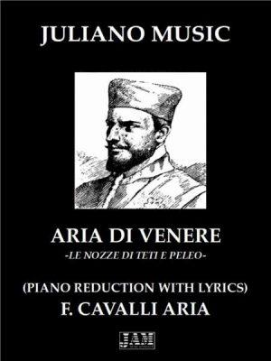 ARIA DI VENERE (PIANO REDUCTION WITH LYRICS) – F. CAVALLI