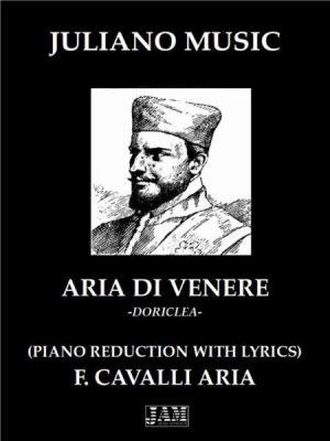 ARIA DI VENERE DORICLEA (PIANO REDUCTION WITH LYRICS) – F. CAVALLI