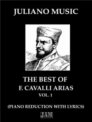 THE BEST OF FRANCESCO CAVALLI ARIAS – VOL.1 (PIANO REDUCTION WITH LYRICS)